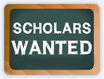 Scholars Wanted